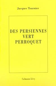 Jacques Tournier - Les persiennes vert perroquet.