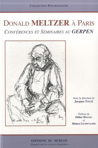 Jacques Touzé - Donald Meltzer à Paris - Conférences et cas cliniques.