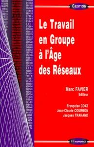 Jacques Trahand et Jean-Claude Courbon - Le travail en groupe à l'âge des réseaux.