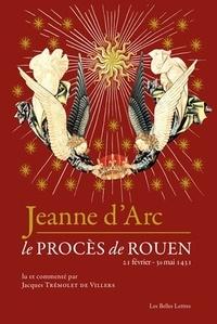 Jeanne d'Arc- Le procès de Rouen (21 février 1431 - 30 mai 1431) - Jacques Trémolet de Villers pdf epub