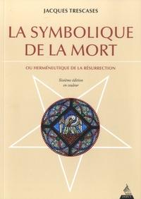 La symbolique de la mort - Ou herméneutique de la résurrection.pdf