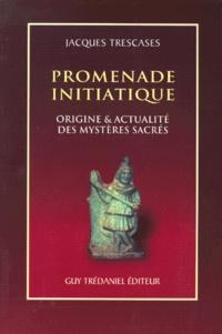 PROMENADE INITIATIQUE. Origine & Actualité des mystères sacrés.pdf