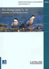 Jacques Trotignon - Des étangs pour la vie - Améliorer la gestion des étangs.