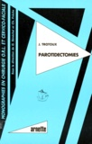Jacques Trotoux - Parotidectomies.