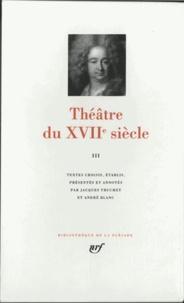 Jacques Truchet - Théâtre du XVIIe siècle - Tome 3.