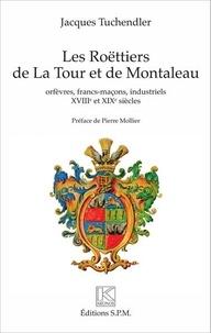 Birrascarampola.it Les Roëttiers de La Tour et de Montaleau - Orfèvres, francs-maçons, industriels, XVIIIe et XIXe siècles Image