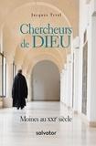 Jacques Tyrol - Chercheurs de Dieu - Moines au XXIe siècle.