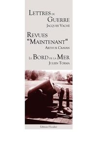 """Jacques Vaché et Arthur Cravan - Lettres de Guerre - Revues """"Maintenant"""" - Le Bord de la Mer."""