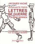 Jacques Vaché - Qurante-trois lettres à Jeanne Derrien.