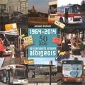 Jacques Vaisson - 1964-2014 : 50 ans de transports urbains albigeois.