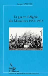 Jacques Valette - La guerre d'Algérie des Messalistes, 1954-1962.
