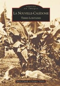 Jacques Valette et Marie-Claude Valette - La Nouvelle-Calédonie - Terres lointaines.