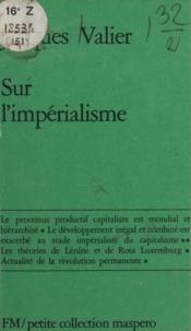 Jacques Valier - Sur l'impérialisme.