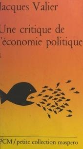 Jacques Valier - Une critique de l'économie politique (1). Valeur et exploitation.