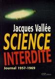 Jacques Vallée - Science interdite - Journal 1957-1969, Un scientifique français aux frontières du paranormal.