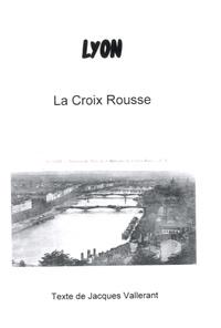 Jacques Vallerant - La Croix Rousse.