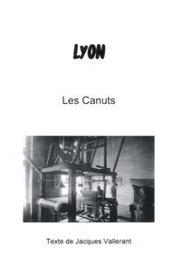 Jacques Vallerant - Lyon, les Canuts.