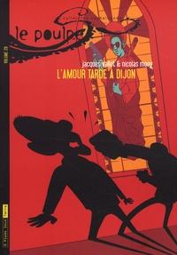 Jacques Vallet et Nicolas Moog - Le Poulpe Tome 20 : L'amour tarde à Dijon.