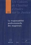 Jacques Van Compernolle et Benoît Dejemeppe - La responsabilité professionnelle des magistrats.