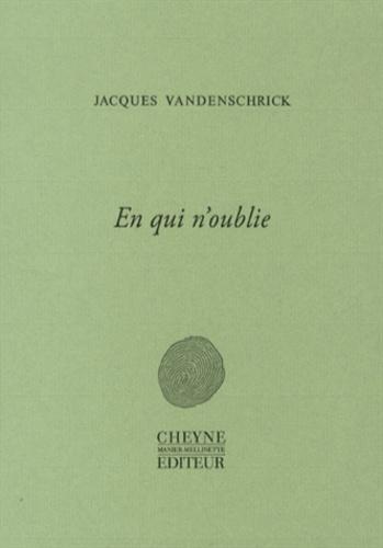 Jacques Vandenschrick - En qui n'oublie.