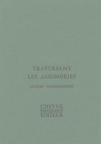 Jacques Vandenschrick - Traversant les assombries.