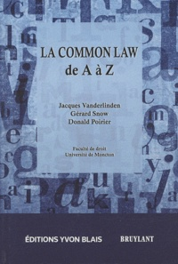 Jacques Vanderlinden et Gérard Snow - La Common Law de A à Z.