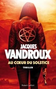 Jacques Vandroux - Roman  : Au coeur du solstice.
