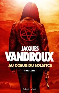 Jacques Vandroux - Au coeur du solstice.