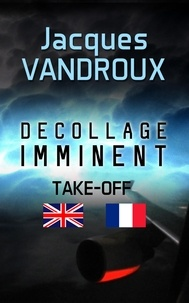 Jacques Vandroux - DECOLLAGE IMMINENT - TAKE OFF!.