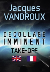Jacques Vandroux - Décollage imminent - Take Off !.