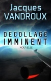 Jacques Vandroux - Décollage Imminent.