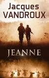 Jacques Vandroux - Jeanne.