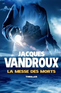 Jacques Vandroux - La messe des morts.