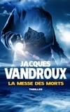 Jacques Vandroux - La messe des morts.