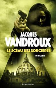 Jacques Vandroux - Le sceau des sorcières.