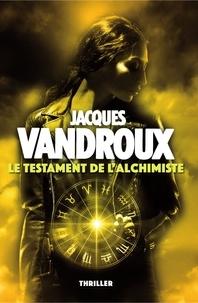 Jacques Vandroux - Le Testament de l'alchimiste.