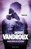 Jacques Vandroux - Roman  : Multiplication.