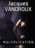 Jacques Vandroux - Multiplication.