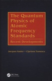 Jacques Vanier et Cipriana Tomescu - The Quantum Physics of Atomic Frequency Standards - Recent Developments.
