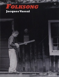 Jacques Vassal - Folksong - Racines et branches de la musique folk anglo-américaine.