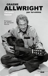 Jacques Vassal - Graeme Allwright par lui-même.