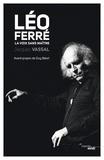 Jacques Vassal - Léo Ferré, la voix sans maître.