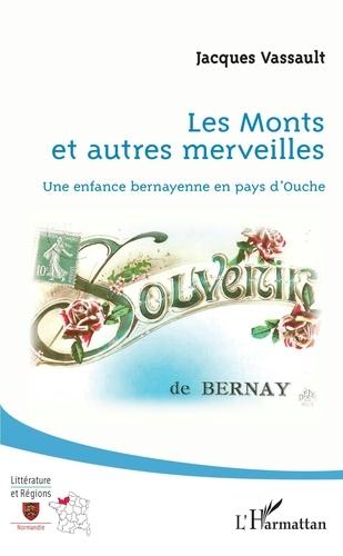 Jacques Vassault - Les monts et autres merveilles - Une enfance bernayenne en pays d'Ouche.