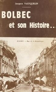 Jacques Vauquelin - Bolbec et son histoire....