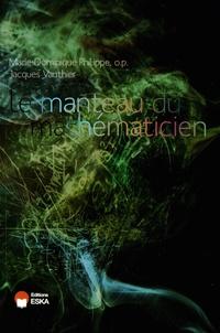 Jacques Vauthier et Marie-Dominique Philippe - Le manteau du mathématicien - Science et philosophie.