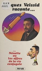 Jacques Veissid - Jacques Veissid raconte. Nénette ou Les affres de la vie conjugale.