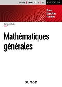 Jacques Vélu - Mathématiques générales Licence CNAM cycle A, IUT - Cours et exercices corrigés.