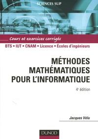 Méthodes mathématiques pour l'informatique- Cours et exercices corrigés - Jacques Vélu |