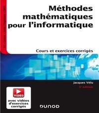 Jacques Vélu - Méthodes mathématiques pour l'informatique - Cours et exercices corrigés.