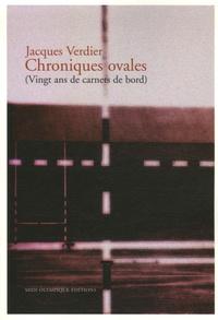 Jacques Verdier - Chroniques ovales - (Vingt ans de carnets de bord).